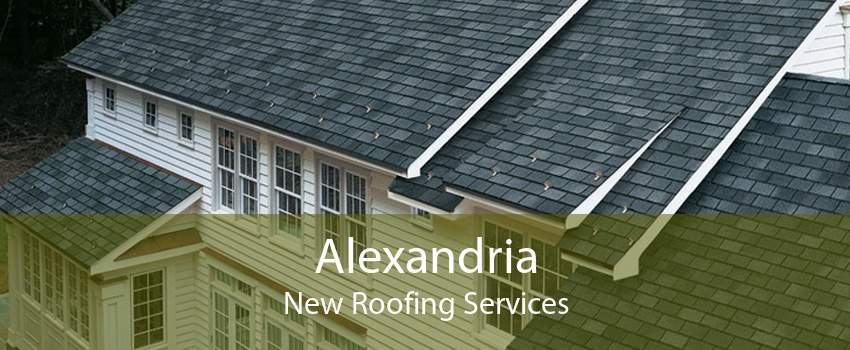 Alexandria New Roofing Services