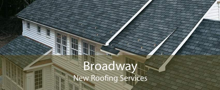 Broadway New Roofing Services
