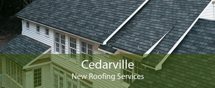 Cedarville New Roofing Services
