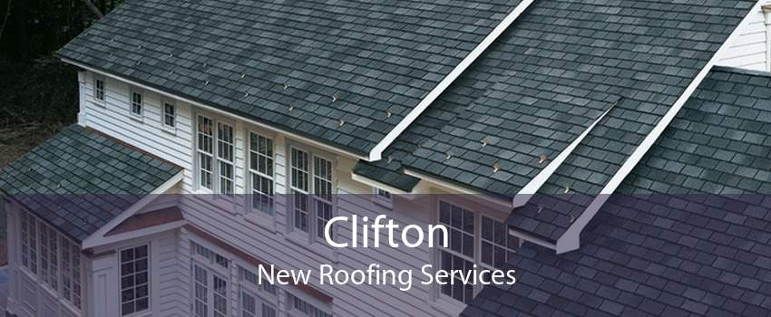 Clifton New Roofing Services