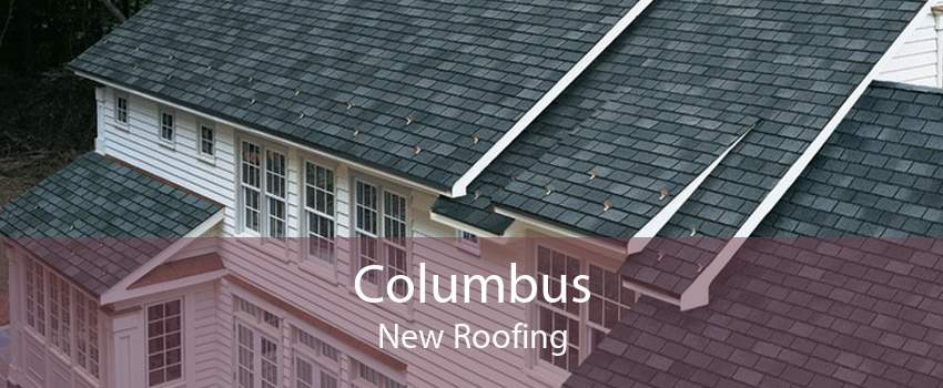 Columbus New Roofing