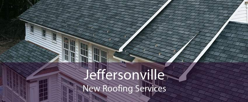 Jeffersonville New Roofing Services
