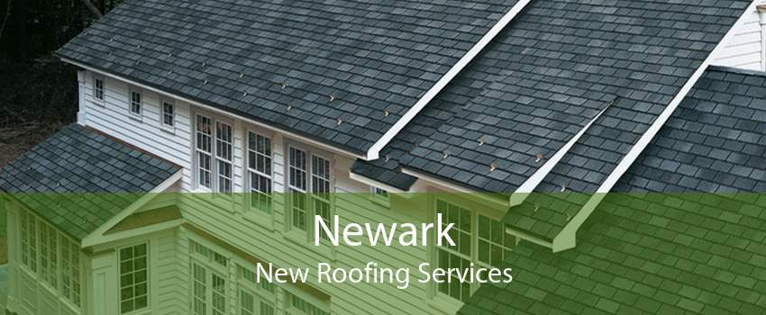Newark New Roofing Services