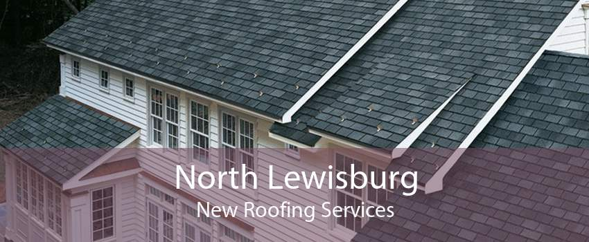 North Lewisburg New Roofing Services