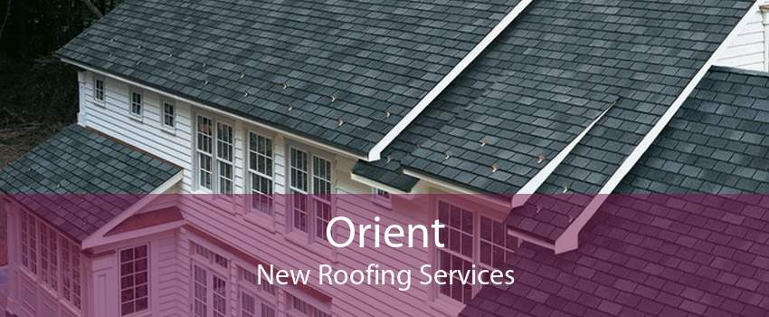 Orient New Roofing Services