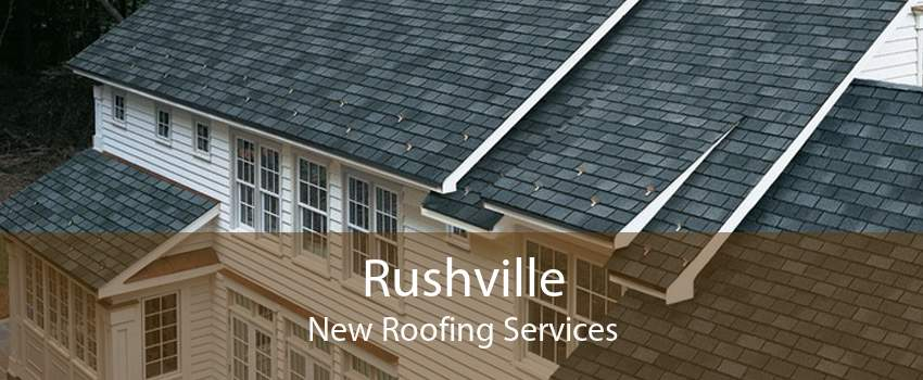 Rushville New Roofing Services