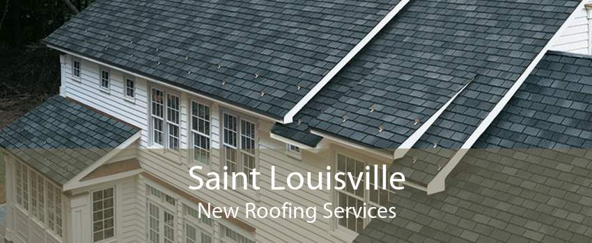 Saint Louisville New Roofing Services