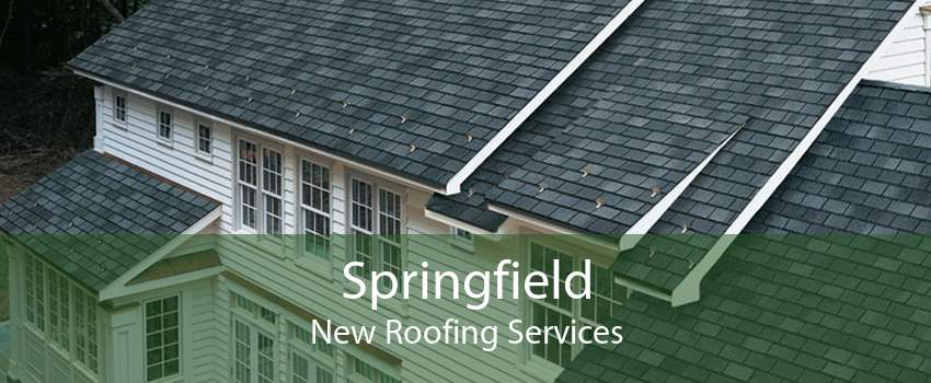 Springfield New Roofing Services