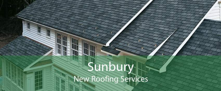 Sunbury New Roofing Services
