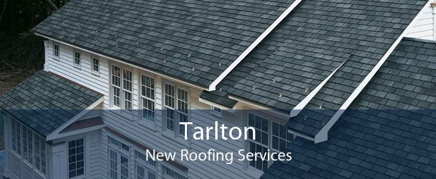 Tarlton New Roofing Services