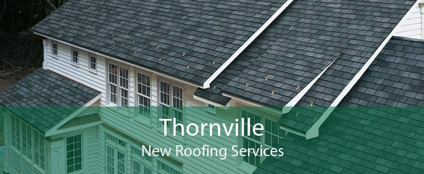Thornville New Roofing Services