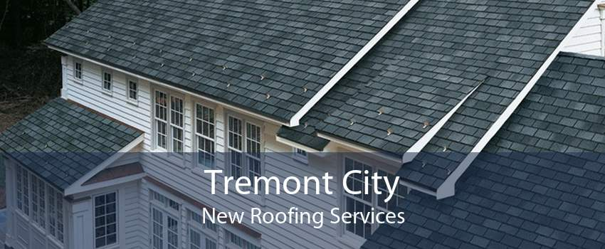 Tremont City New Roofing Services
