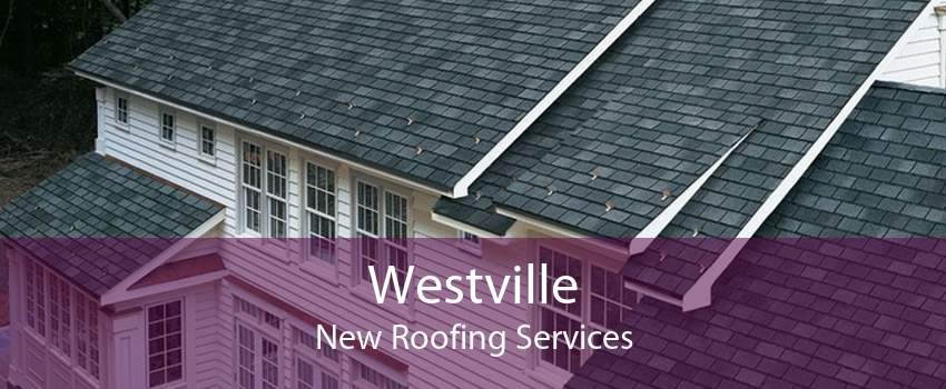 Westville New Roofing Services
