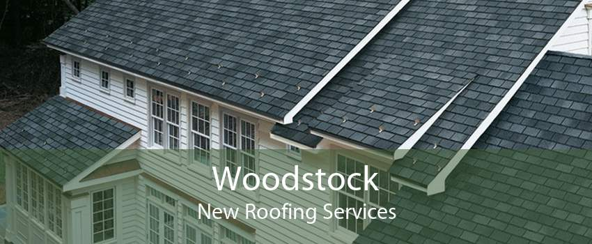 Woodstock New Roofing Services